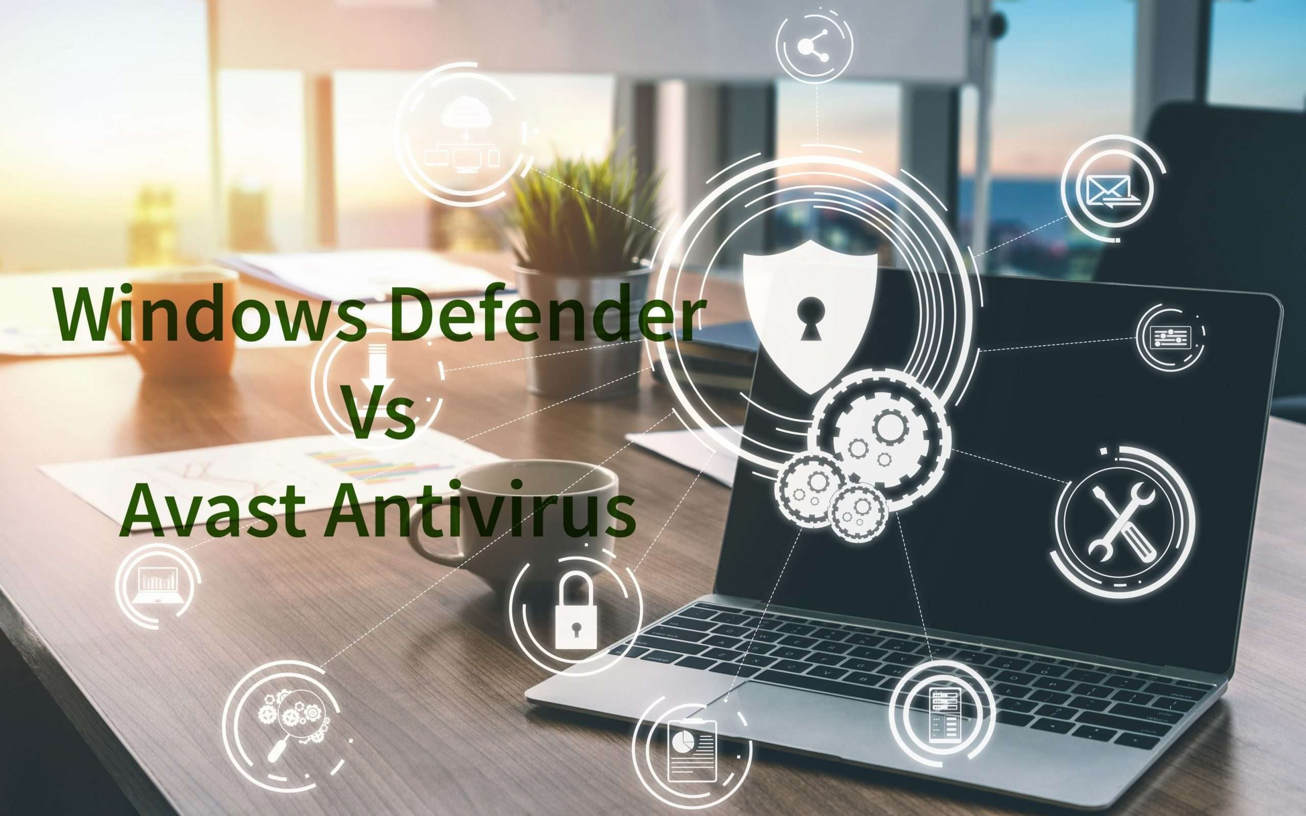 Is Windows Defender better than Avast